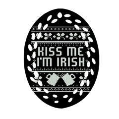 Kiss Me I m Irish Ugly Christmas Black Background Oval Filigree Ornament (2-Side)