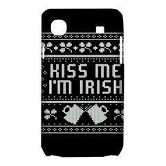 Kiss Me I m Irish Ugly Christmas Black Background Samsung Galaxy SL i9003 Hardshell Case