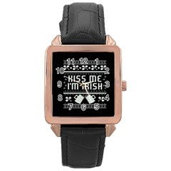 Kiss Me I m Irish Ugly Christmas Black Background Rose Gold Leather Watch