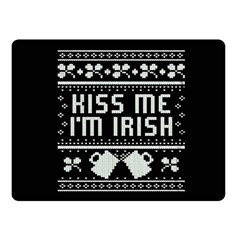 Kiss Me I m Irish Ugly Christmas Black Background Double Sided Fleece Blanket (Small)