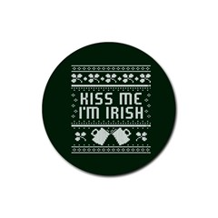 Kiss Me I m Irish Ugly Christmas Green Background Rubber Coaster (round)