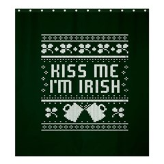 Kiss Me I m Irish Ugly Christmas Green Background Shower Curtain 66  X 72  (large)