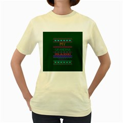 My Grandma Made This Ugly Holiday Green Background Women s Yellow T-Shirt