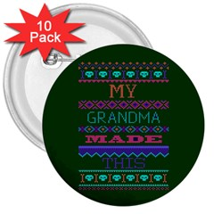 My Grandma Made This Ugly Holiday Green Background 3  Buttons (10 pack)