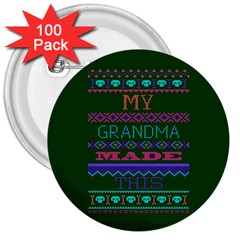 My Grandma Made This Ugly Holiday Green Background 3  Buttons (100 pack)