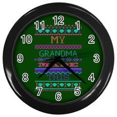 My Grandma Made This Ugly Holiday Green Background Wall Clocks (Black)