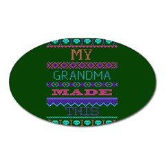 My Grandma Made This Ugly Holiday Green Background Oval Magnet