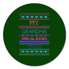 My Grandma Made This Ugly Holiday Green Background Magnet 5  (Round)