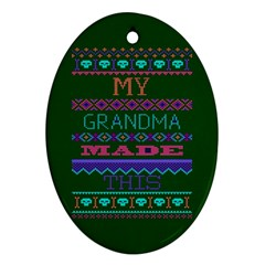 My Grandma Made This Ugly Holiday Green Background Oval Ornament (Two Sides)