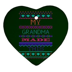 My Grandma Made This Ugly Holiday Green Background Heart Ornament (2 Sides)