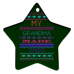 My Grandma Made This Ugly Holiday Green Background Star Ornament (Two Sides)