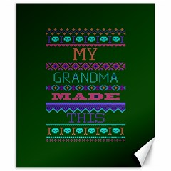 My Grandma Made This Ugly Holiday Green Background Canvas 8  x 10