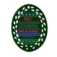 My Grandma Made This Ugly Holiday Green Background Ornament (Oval Filigree)