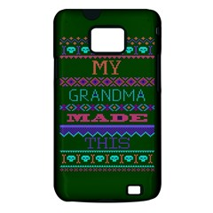 My Grandma Made This Ugly Holiday Green Background Samsung Galaxy S II i9100 Hardshell Case (PC+Silicone)