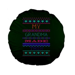 My Grandma Made This Ugly Holiday Green Background Standard 15  Premium Flano Round Cushions