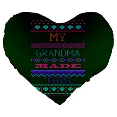 My Grandma Made This Ugly Holiday Green Background Large 19  Premium Flano Heart Shape Cushions