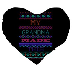 My Grandma Made This Ugly Holiday Black Background Large 19  Premium Heart Shape Cushions
