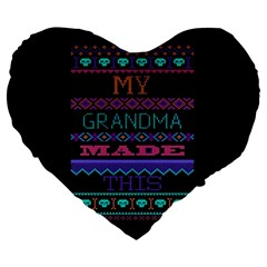 My Grandma Made This Ugly Holiday Black Background Large 19  Premium Flano Heart Shape Cushions