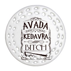 Avada Kedavra Bitch Ornament (round Filigree)