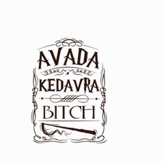 Avada Kedavra Bitch Small Garden Flag (two Sides)