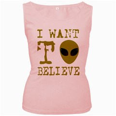 I Want To Believe Women s Pink Tank Top