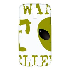 I Want To Believe Samsung Galaxy S4 I9500/i9505 Hardshell Case