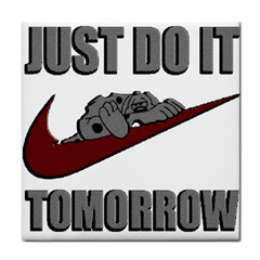 Just Do It Tomorrow Tile Coasters