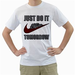 Just Do It Tomorrow Men s T Shirt (white)