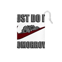 Just Do It Tomorrow Drawstring Pouches (small)