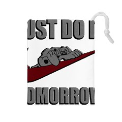 Just Do It Tomorrow Drawstring Pouches (large)