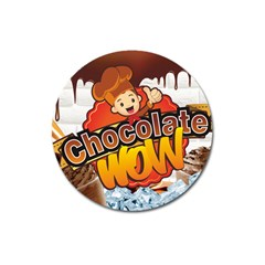 Chocolate Wow Magnet 3  (round)