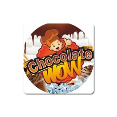 Chocolate Wow Square Magnet