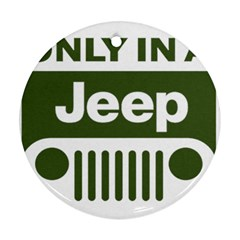 Only In A Jeep Logo Ornament (round)