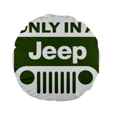 Only In A Jeep Logo Standard 15  Premium Flano Round Cushions