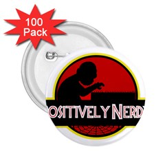 Positively Nerdy 2 25  Buttons (100 Pack)