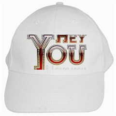 Hey You I Love You White Cap