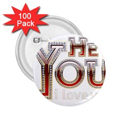 Hey You I Love You 2 25  Buttons (100 Pack)