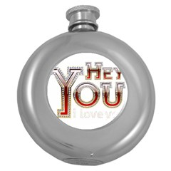 Hey You I Love You Round Hip Flask (5 Oz)