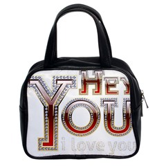 Hey You I Love You Classic Handbags (2 Sides)