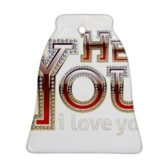 Hey You I Love You Bell Ornament (2 Sides)