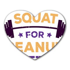 Will Squat For Peanut Butter Heart Mousepads