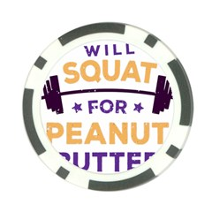 Will Squat For Peanut Butter Poker Chip Card Guards