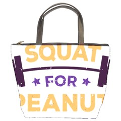 Will Squat For Peanut Butter Bucket Bags
