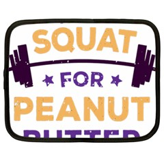 Will Squat For Peanut Butter Netbook Case (xl)