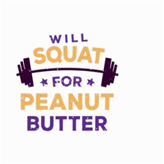 Will Squat For Peanut Butter Small Garden Flag (two Sides)