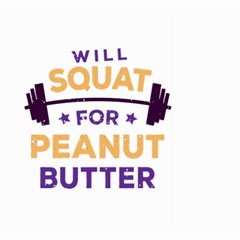Will Squat For Peanut Butter Large Garden Flag (two Sides)