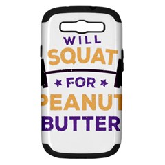 Will Squat For Peanut Butter Samsung Galaxy S Iii Hardshell Case (pc+silicone)