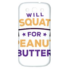 Will Squat For Peanut Butter Samsung Galaxy S3 S Iii Classic Hardshell Back Case