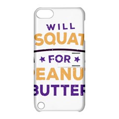 Will Squat For Peanut Butter Apple Ipod Touch 5 Hardshell Case With Stand
