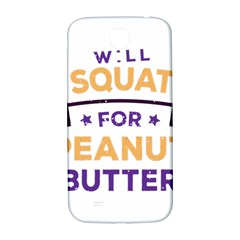Will Squat For Peanut Butter Samsung Galaxy S4 I9500/i9505  Hardshell Back Case